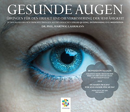 Gesunde Augen: Übungen für den Erhalt und die Verbesserung der Sehfähigkeit