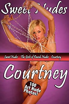 Courtney Cass - Sweet Nudes (English Edition) de [Wise, Tatyana]