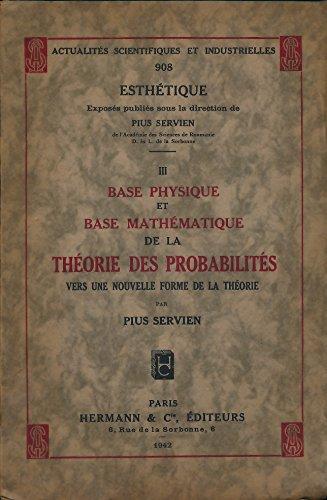 Base physique et base mathématique de la théorie des probabilités : Vers une nouvelle forme de la théorie - Edition originale