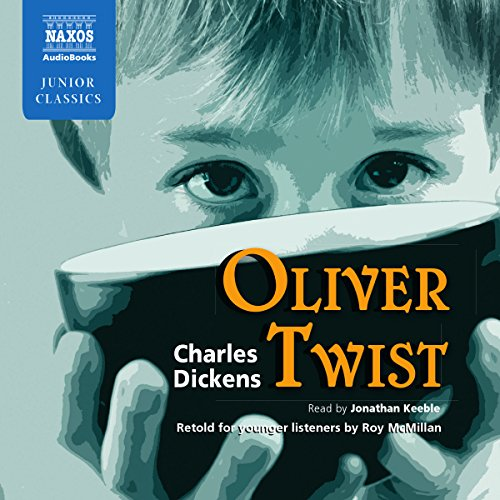 Dickens/ McMillan: Oliver Twist, Retold For Younger Listeners (Naxos AudioBooks: NA0087) (Naxos Junior Classics)