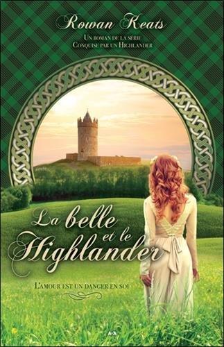 La belle et le Highlander - Conquise par un Highlander Tome 1 par Rowan Keats