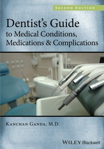 Dentist's Guide to Medical Conditions, Medications and Complications