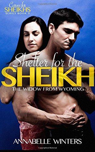 Shelter for the Sheikh: A Royal Billionaire Romance Novel: Volume 9 (Curves for Sheikhs Series)