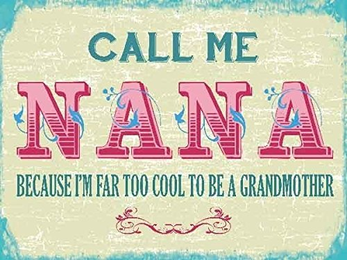 call-me-nana-funny-small-steel-sign-200mm-x-150mm-og