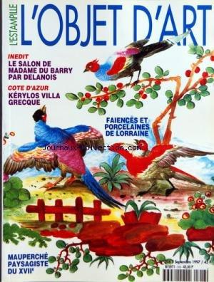 OBJET D'ART L'ESTAMPILLE (L') [No 316] du 01/09/1997 - - FAIENCES ET PORCELAINES DE LORRAINE - LE SALON DE MADAME DU BARRY PAR DELANOIS - COTE D'AZUR - KERYLOS VILLA GRECQUE - MAUPERCHE PAYSAGISTE DU 17EME par Collectif