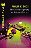 Front cover for the book The Three Stigmata of Palmer Eldritch by Philip K. Dick