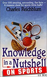 Knowledge in a Nutshell on Sports by Charles Reichblum (1998-11-20)