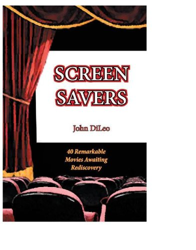 Screen Savers: 40 Remarkable Movies Awaiting Rediscovery (English Edition) (Saver Movie)