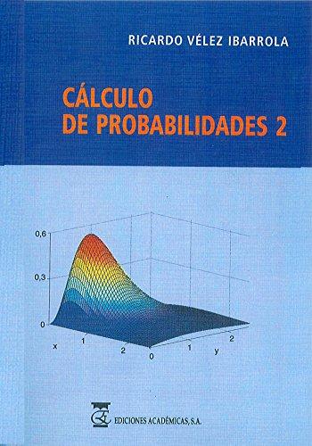 CÁLCULO DE PROBABILIDADES II por RICARDO VÉLEZ IBARROLA