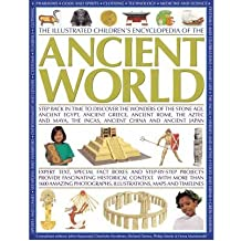 The Illustrated Children's Encyclopedia of the Ancient World: Step Back in Time to Discover the Wonders of the Stone Age, Ancient Egypt, Ancient Greece, Ancient Rome, the Aztec and Maya, the Incas, Ancient China and Ancient Japan (The Illustrated Children's Encyclopedia of the) (Paperback) - Common
