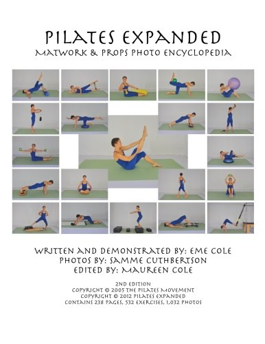 Pilates Expanded Matwork & Props Photo Encyclopedia por Eme Cole