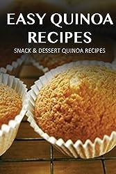 Snack & Dessert Quinoa Recipes (Easy Quinoa Recipes) by Marriah Tobar (2013-12-24)