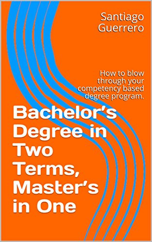 bachelors-degree-in-two-terms-masters-in-one-how-to-blow-through-your-competency-based-degree-progra