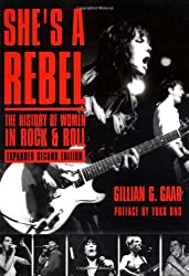 She's a Rebel: The Histroy of Women in Rock and Roll (Live Girls)