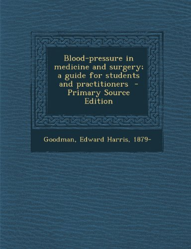 Blood-pressure in medicine and surgery; a guide for students and practitioners
