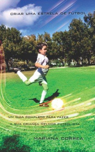 Criar uma Estrela do Futebol (Portuguese Edition)