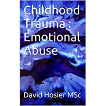 Childhood Trauma : Emotional Abuse
