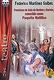 Francisco de Asís de Borbón y Borbón, conocido como Paquito Natillas (Teatro)