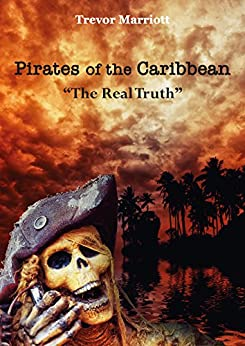 Pirates of the Caribbean-The Real Truth by [Marriott, Trevor]