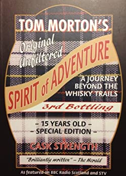 Spirit of Adventure: A Journey Beyond the Whisky Trails by [Morton, Tom]