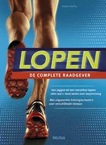 Lopen: de complete raadgever : van joggen tot een marathon lopen : alles wat u moet weten over looptraining, met uitgewerkte trainingsschema's voor verschillende niveaus par Herbert Steffny