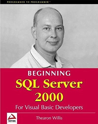 Beginning SQL Server 2000 for Visual Basic Developers by Thearon Willis (2000-01-31) par Thearon Willis