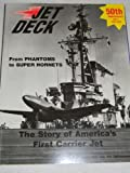 Jet Deck, The Story of America's First Carrier Jet, From Phantoms to Super Hornets, XFH-1 Phantom 50th Anniversary
