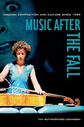 Music After the Fall: Modern Composition and Culture Since 1989 por Tim Rutherford-Johnson