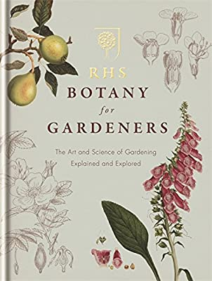 RHS Botany for Gardeners: The Art and Science of Gardening Explained & Explored by Mitchell Beazley