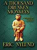 A Thousand Drunken Monkeys: Book 2 in the Hero of Thera series (English Edition)