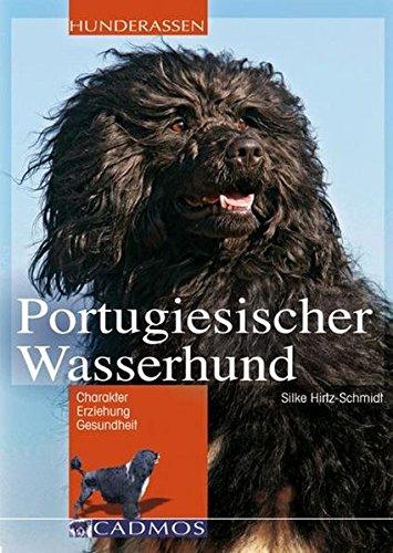 Portugiesischer Wasserhund: Chrarakter, Erziehung, Gesundheit (Cadmos Hunderassen) (Dog First Obama)