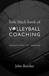 Little Black Book of Volleyball Coaching (Insights from the Trenches) (English Edition)