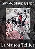 La Maison Tellier (Edition Intégrale - Version Entièrement Illustrée) - Format Kindle - 2,99 €