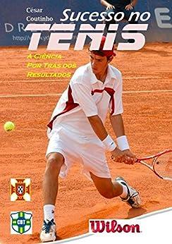 Sucesso no Tenis: A ciência por trás dos resultados Epub Descargar