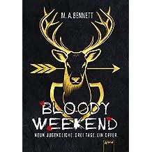 Bloody Weekend. Neun Jugendliche. Drei Tage. Ein Opfer