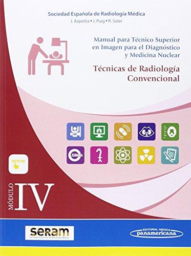 Módulo IV. Técnicas en Radiología Convencional por Azpeitia Arman, Puig Domingo, Soler Fernández Sociedad Española de Radiología Médica
