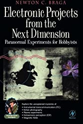 Electronic Projects from the Next Dimension: Paranormal Experiments for Hobbyists (Electronic Circuit Investigator) by Newton C. Braga (2000-10-25)