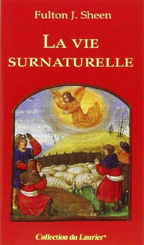 LA VIE SURNATURELLE par FULTON JOHN SHEEN