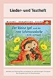 Der kleine Igel und die rote Schmusedecke: Lieder- und Textheft: 24 Seiten · A5 Heft · Melodien und Text mit Gitarrengriffen, Zwischentexten, Instrumentalstimmen und Spielanleitungen