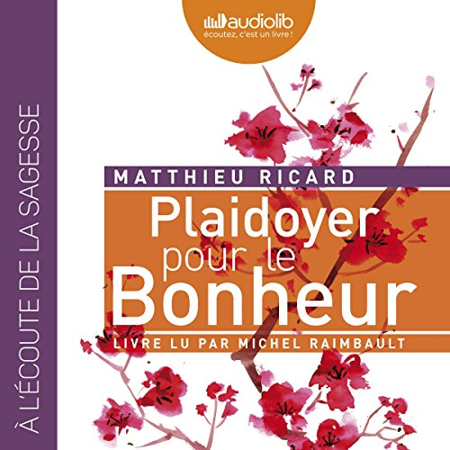 Plaidoyer pour le Bonheur par Matthieu Ricard