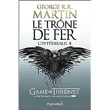 Le Trône de Fer - L'Intégrale 4 (Tomes 10 à 12): Le Chaos - Les Sables de Dorne - Un festin pour les corbeaux