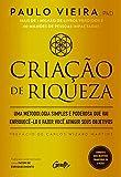 Criação de riqueza: Uma metodologia simples e poderosa que vai enriquecê-lo e fazer você atingir seus objetivos (Portuguese Edition)