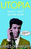 Utopia: TV Series 1 and 2 episode guide (English Edition)