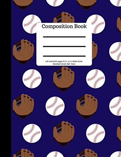 Composition Book 100 sheet/200 pages 8.5 x 11 in.Wide Ruled Baseball Navy Gloves: Balls | Baseball Writing Notebook | Wide Ruled Lined Book | Soft Cover | Writing Notebook por Goddess Book Press