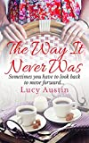 The Way It Never Was by Lucy Austin