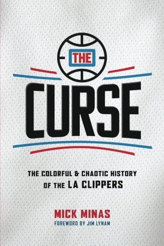 The Curse: The Colorful & Chaotic History of the La Clippers
