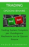 TRADING OPZIONI BINARIE: Trading System Completo per Guadagnare Realmente con le Opzioni Binarie