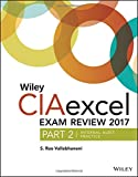 #4: Wiley CIAexcel Exam Review 2017, Part 2: Internal Audit Practice (Wiley CIA Exam Review Series)