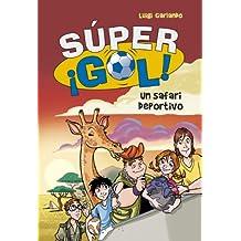 Un safari deportivo (Súper ¡Gol! 3) (Spanish Edition)