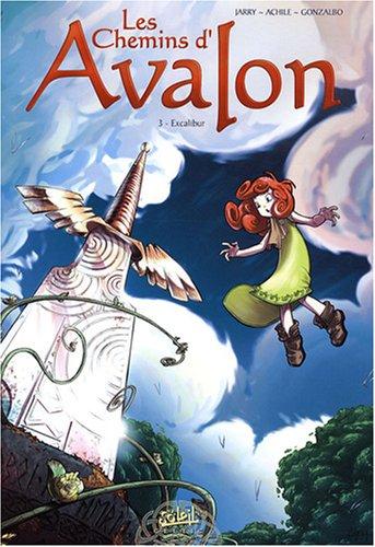 Les Chemins d'Avalon, Tome 3 : Excalibur